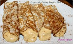 Crepes with Creamy Pumpkin Filling crepes: 4 whites, 1Tbs greek yofurt, cinn, van, stevia=4thin crepes. Filling: 1/4 cup ea. of greek yogurt, cottege, pumpkin , van and stevia All is 175cal