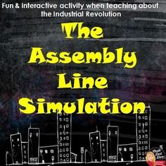 """The Assembly Line Simulation – The Industrial Revolution Your students will love this engaging and interactive activity! Students will simulate working on an assembly line during the Industrial Revolution. Students will compete to make toy soldiers. The teacher will act as the company manager, firing students if they are not performing. Turn up the heat and play the """"Factory Sounds"""" sound clip included to simulate a real factory at the turn of the century."""