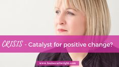 """Crisis – Catalyst for Positive Change? In this episode I'm talking with Joanne Jaworski who experienced not one, but a series of crises that led to a complete life change. When I asked what her motivation was she said, """"This can't be the end of my story.."""". Even though she didn't know where to begin …"""