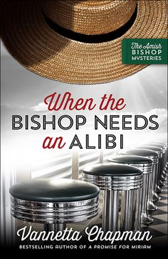 """When the Bishop Needs an Alibi by Vannetta Chapman 