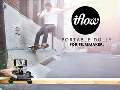 IFLOW | A Portable Dolly For DSLR, Compact Camera & Iphone by Cliché, via Kickstarter.