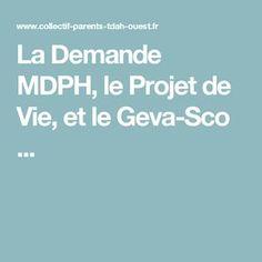 La Demande MDPH, le Projet de Vie, et le Geva-Sco ...