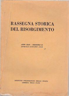 RASSEGNA STORICA DEL RISORGIMENTO ANNO XLIX FASC. II APRILE GIUGNO 1962-L4261
