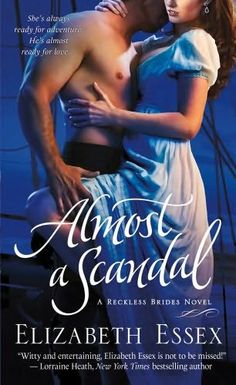 Almost a Scandal by Elizabeth Essex ++ (Book 1 of the Reckless Brides Series)