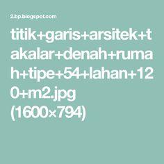 titik+garis+arsitek+takalar+denah+rumah+tipe+54+lahan+120+m2.jpg (1600×794)
