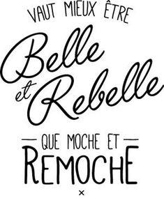 personnaliser tee shirt belle et rebelle - tee shirt Creer Personnaliser - The Words, Quote Citation, French Quotes, Statements, Positive Attitude, Sentences, Slogan, Decir No, Affirmations