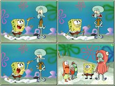 You're gonna be wearing a salmon suit? Hahah, good one Squidward!