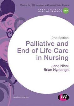 Palliative and end of life care in nursing / Nicol, Jane ; Nyatanga, Brian.