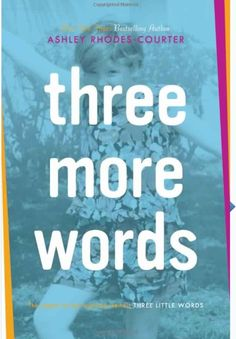 Three More Words, follow-up to Three Little Words, by Ashley Rhodes-Courter
