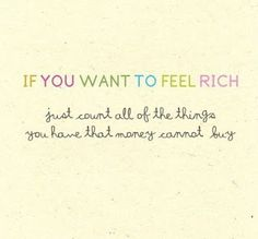 Count your blessings to feel rich!