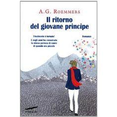 Il ritorno del giovane principe: Amazon.it: A. G. Roemmers, C. Marseguerra: Libri