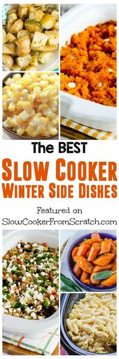 Slow Cooker Side Dishes can cut down your workload for holiday dinners or family meals, so here are The BEST Slow Cooker Winter Side Dishes; this post has everything from rice, potatoes, sweet potatoes, pasta, vegetables, and more, all made in the slow cooker. [featured on SlowCookerFromScratch.com]