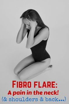 Fibromyalgia Flare | pain in the neck & shoulders & back
