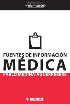 Fuentes de información médica / Pablo Medina-Aguerrebere. 2012