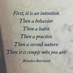 """First, it is an intention..."" - Brendon Burchard"
