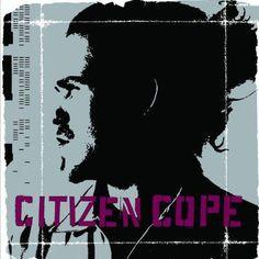 Citizen Cope- Let the Drummer Kick
