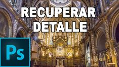 Recuperar detalle de fotografías - Tutorial Photoshop en Español