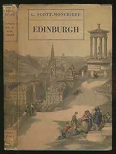 George SCOTT-MONCRIEFF / Edinburgh First Edition 1947 Visit Edinburgh, Private Club, Scotland, City, Cities