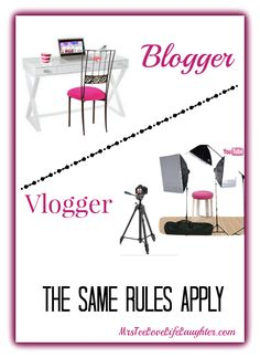 Blogger Or Vlogger - The Same Rules Apply: Whether you want to be a successful Blogger or Vlogger, the same rules apply. Learn them today... | MrsTeeLoveLifeLaughter.com