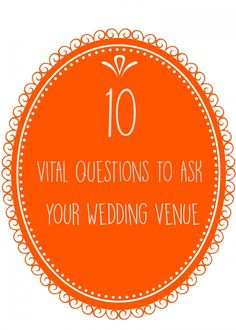 10 Vital Questions to Ask Your Wedding Venue