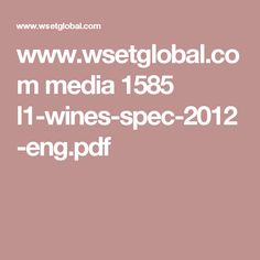 www.wsetglobal.com media 1585 l1-wines-spec-2012-eng.pdf