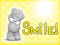 Smile me to you ....... Me to you bear
