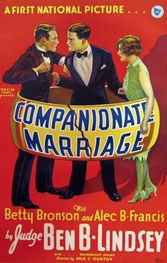 Companionate Marriage (1928) Stars: Betty Bronson, Alec B. Francis, William Welsh, Hedda Hopper, Edward Martindel, Sarah Padden ~  Director: Erle C. Kenton