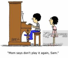 Girl to boy, 'Mom says don't play it again, Sam.'