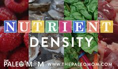While the Paleo Diet is often presented as a collection of foods to eliminate, its tenets go far beyond that list of foods to avoid. In fact, the concept of nutrient-density may be far more important than the concept of food toxins (see for example, Why Grains Are Bad–Part 1, Lectins and the Gut, Why …