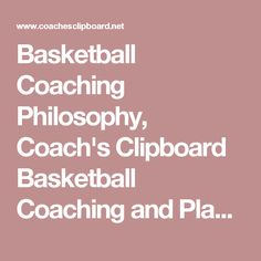 Basketball Coaching Philosophy, Coach's Clipboard Basketball Coaching and Playbook
