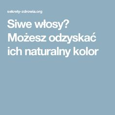 Siwe włosy? Możesz odzyskać ich naturalny kolor Slow Food, Food Design, Skin Makeup, Good To Know, Healthy Skin, Health Tips, Beauty Hacks, Food And Drink, Health Fitness