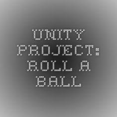 Unity - Project: Roll-a-Ball