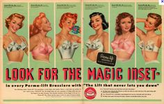 "Look for the magic inset in every Perma-lift Brassiere with ""The Lift that never lets you down"" Yes, this was an actual ad. 1950s Ads, Retro Ads, Vintage Advertisements, 1940s, Retro Advertising, School Advertising, Advertising Signs, Advertising Campaign, Vintage Bra"
