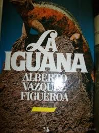 La iguana - alberto vazquez figueroa -   El personaje de la Iguana Oberlus me impresionó... una historia estupenda