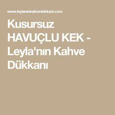 Kusursuz HAVUÇLU KEK - Leyla'nın Kahve Dükkanı