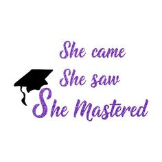 Commencement She Mastered SVG Digital Obtain Vinyl Slicing College Graduation Pictures, Grad Pics, University Graduation Quotes, Grad Pictures, Graduation Cap Designs, Graduation Cap Decoration, Grad School Quotes, Masters Degree Graduation, Graduation Photoshoot