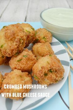 How to easily make Crumbed Mushrooms at home with a creamy Blue Cheese dipping Sauce {not a fan of Blue Cheese - use your favorite sauce!}