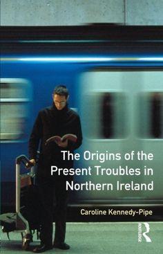 The Origins of the Present Troubles in Northern Ireland (Origins Of Modern Wars), http://www.amazon.com/dp/0582100739/ref=cm_sw_r_pi_awdm_orwTvb0VRS9NW