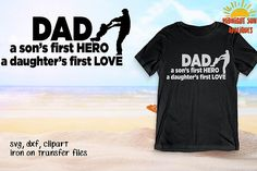 Dad Sons first Hero Daughters first Love Svg, Fathers day svgs, Svg for father dad, Iron on, Clipart, DXF, JPG, Cricut, Silhouette cameo