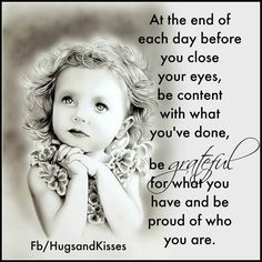 At The End Of The Day Be Content life quotes quotes positive quotes quote happy life quote life lessons wise quotes goodnight Wisdom Quotes, Quotes To Live By, Me Quotes, Motivational Quotes, Qoutes, End Of Day Quotes, Momma Quotes, Daughter Quotes, To My Daughter