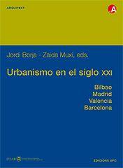 Urbanismo en el siglo XXI : una visión crítica : Bilbao, Madrid, Valencia, Barcelona / Javier Cenicacelaya ... [et al.] ; Jordi Borja, Zaida Muxí, eds. Barcelona : UPC, 2004
