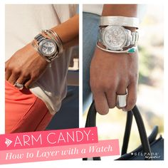 #ArmCandy Perfection --> 3 tips for layering with a #watch! #Silpada Www.mysilpada.com/Christie.harpp
