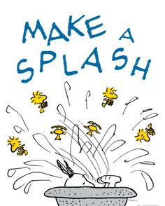 Make a Splash - Charles Schulz