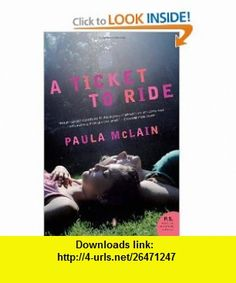 A Ticket to Ride A Novel (P.S.) Paula Mclain , ISBN-10: 0061340529  ,  , ASIN: B0042P594Q , tutorials , pdf , ebook , torrent , downloads , rapidshare , filesonic , hotfile , megaupload , fileserve