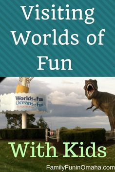 Visiting Worlds of Fun with Kids