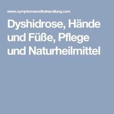 Dyshidrose, Hände und Füße, Pflege und Naturheilmittel