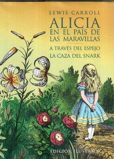 Alicia en el país de las maravillas. Alicia a través del espejo. Lewis Carroll