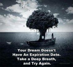 Tu sueño no tiene día de expiración. ¡Toma aire e intenta de nuevo!