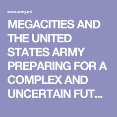 MEGACITIES AND THE UNITED STATES ARMY  PREPARING FOR A COMPLEX AND UNCERTAIN FUTURE