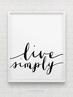 """Magnificent Kristeen Denise – make one for me please?    printable """"live simply"""" poster // motivational instant download print // black and white home decor // minimalistic modern wall decor  The .."""